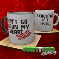 Dont Go Bacon My Heart, I Couldn't If I Fried, Mug